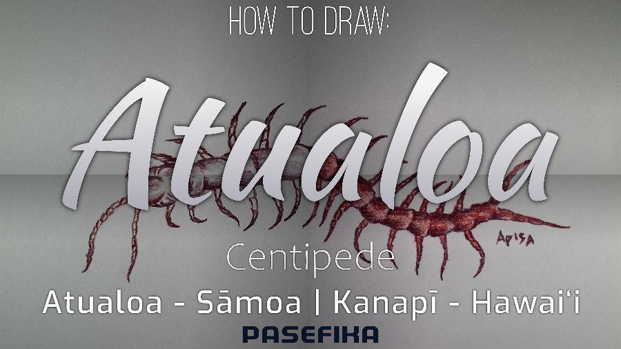 Pasefika | Atualoa | Kanapī (Centipede)| Jon Apisa