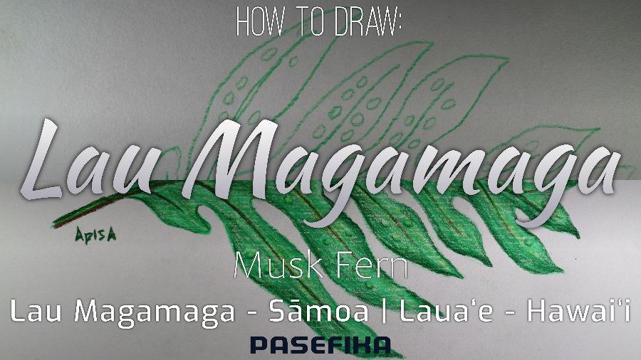 Pasefika | Lau Magamaga | Lauaʻe (Musk Fern)| Jon Apisa